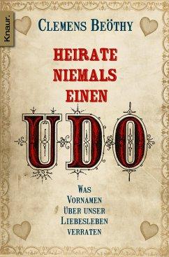 Heirate niemals einen Udo - Gratis Probekapitel (eBook, ePUB) - Beöthy, Clemens