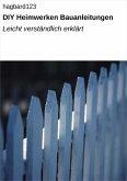 DIY Heimwerken Bauanleitungen (eBook, ePUB)