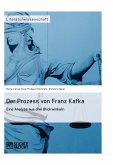 Der Prozess von Franz Kafka. Eine Analyse aus drei Blickwinkeln (eBook, PDF)