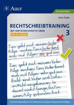 Rechtschreibtraining: Mit Diktaten effektiv üben 3 - Tacke, Gero