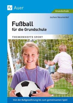 Fußball für die Grundschule - Neumerkel, Jochen
