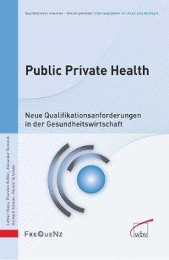 Public Private Health - Klaes, Lothar; Köhler, Thorsten; Rommel, Alexander; Schüler, Gerhard; Schröder, Helmut