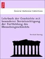 Lehrbuch der Geschichte mit besonderer Beru¨cksichtigung der Fortbildung des Menschengeschlechts