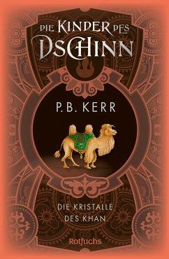 Die Kristalle des Khan / Die Kinder des Dschinn Bd.7 (eBook, ePUB) - Kerr, P. B.