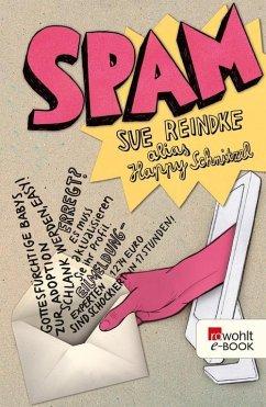 Spam (eBook, ePUB) - Reindke, Sue; Schnitzel (alias), Happy