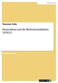 Deutschland und die Weltwirtschaftskrise 1929/32 (eBook, PDF)