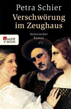 Verschwörung im Zeughaus (eBook, ePUB) - Schier, Petra
