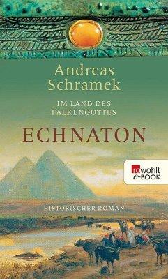 Im Land des Falkengottes. Echnaton (eBook, ePUB) - Schramek, Andreas
