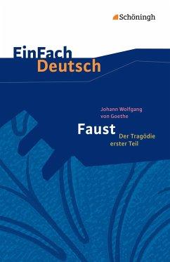 Faust - Der Tragödie erster Teil. EinFach Deutsch Textausgaben - Goethe, Johann Wolfgang von