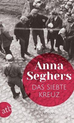 Das siebte Kreuz (eBook, ePUB) - Seghers, Anna
