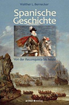 Spanische Geschichte (eBook, ePUB) - Bernecker, Walther L.
