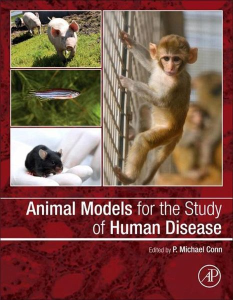 Animal Models for the Study of Human Disease - 2nd Edition