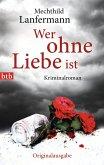 Wer ohne Liebe ist / Emma Vonderwehr & Edgar Blume Bd.2 (eBook, ePUB)