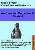 Parzival. Unterrichtsmodell und Unterrichtsvorbereitungen. Unterrichtsmaterial und komplette Stundenmodelle für den Deutschunterricht. (eBook, ePUB)