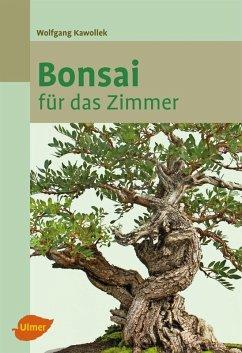 Bonsai für das Zimmer (eBook, ePUB) - Kawollek, Wolfgang