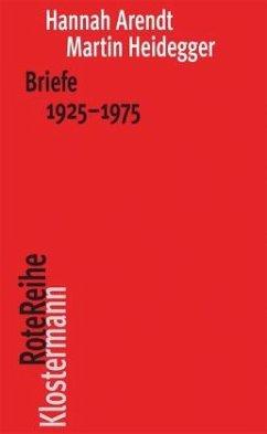 Briefe 1925 bis 1975 und andere Zeugnisse - Arendt, Hannah; Heidegger, Martin