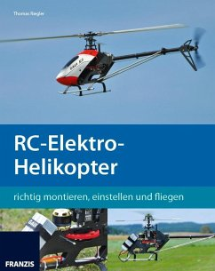 RC-Elektro-Helikopter (eBook, ePUB) - Riegler, Thomas