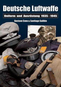 Deutsche Luftwaffe - Cano, Gustavo; Guillén, Santiago