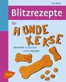 Blitzrezepte für Hundekekse (eBook, PDF)