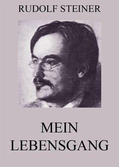 Mein Lebensgang (eBook, ePUB) - Steiner, Rudolf