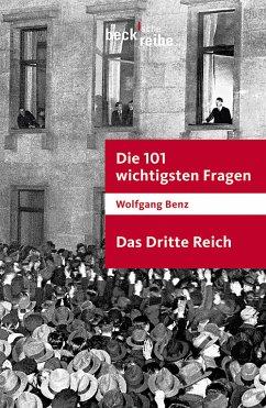 Die 101 wichtigsten Fragen - Das Dritte Reich (eBook, ePUB) - Benz, Wolfgang