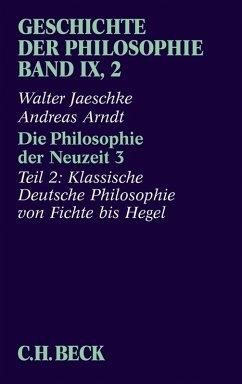 Geschichte der Philosophie Bd. 9/2: Die Philosophie der Neuzeit 3 (eBook, ePUB) - Arndt, Andreas; Jaeschke, Walter