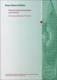 Kommunikationslosigkeit und Gewalt - Schäfer, Hans D.