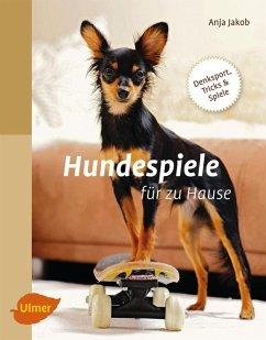 Hundespiele für zu Hause (eBook, PDF) - Jakob, Anja