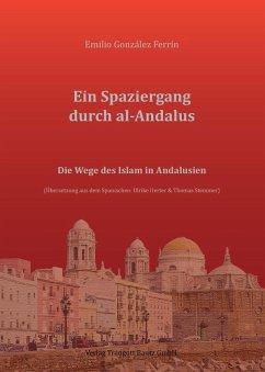 Ein Spaziergang durch al-Andalus (eBook, PDF) - Ferrín, Emilio González