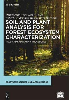 Soil and Plant Analysis for Forest Ecosystem Characterization - Vogt, Daniel John; Tilley, Joel P.; Edmonds, Robert L.