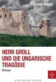 Herr Groll und die ungarische Tragödie (eBook, ePUB)