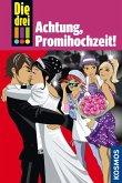 Achtung, Promihochzeit! / Die drei Ausrufezeichen Bd.28 (eBook, ePUB)