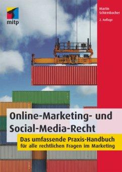 Online-Marketing- und Social-Media-Recht - Schirmbacher, Martin