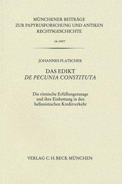 Münchener Beiträge zur Papyrusforschung Heft 106: Das Edikt De pecunia constituta (eBook, PDF) - Platschek, Johannes