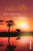 Ich träumte von Afrika (eBook, ePUB)