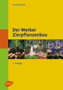 Der Werker. Zierpflanzenbau (eBook, PDF) - Grieb, Ortrud
