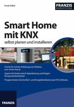 Smart Home mit KNX selbst planen und installieren (eBook, ePUB) - Völkel, Frank