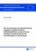 Die Auswirkungen der Nichtbeachtung englischer handelsrechtlicher Publizitätspflichten auf eine Private Company Limited by Shares mit Verwaltungssitz in Deutschland
