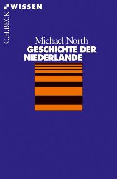 Geschichte der Niederlande (eBook, ePUB) - North, Michael
