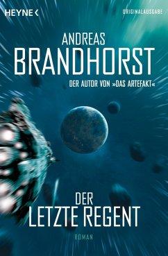 Der letzte Regent (eBook, ePUB) - Brandhorst, Andreas