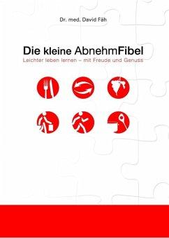Die kleine AbnehmFibel (eBook, ePUB) - Fäh, David