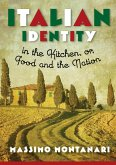 Italian Identity in the Kitchen, or Food and the Nation (eBook, ePUB)