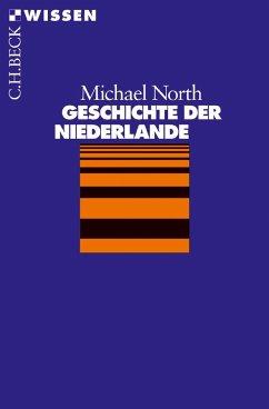 Geschichte der Niederlande - North, Michael