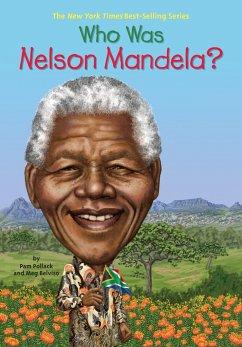 Who Was Nelson Mandela? - Belviso, Meg; Pollack, Pamela D.