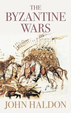The Byzantine Wars (eBook, ePUB) - Haldon, John