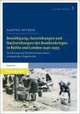 Bewältigung, Auswirkungen und Nachwirkungen des Bombenkrieges in Berlin und London 1940-1955