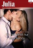 So heiß flirtet nur ein Playboy (eBook, ePUB)