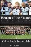 Return of the Vikings - from Administration to Rugby League's Top Tier. Widnes Rugby League Club