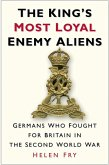 The King's Most Loyal Enemy Aliens (eBook, ePUB)
