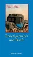 Reisetagebücher und Briefe (eBook, ePUB) - Paul, Jean; Richter, Johann Paul Friedrich